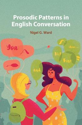 Prosodic Patterns in English Conversation - Nigel G. Ward