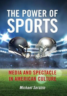 The Power of Sports - Michael Serazio