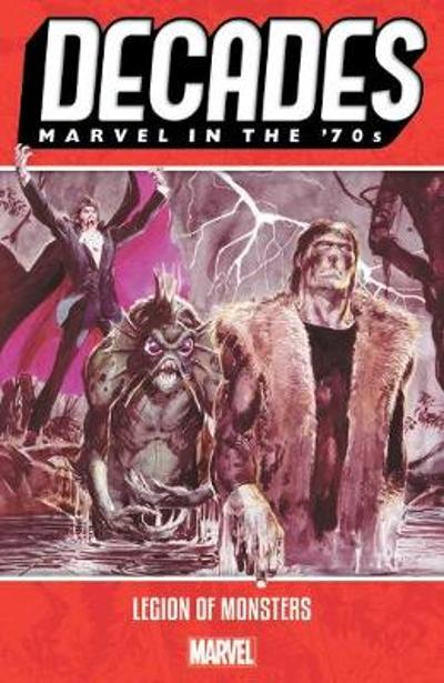 Decades: Marvel In The 70s - Legion Of Monsters - Bill Mantlo