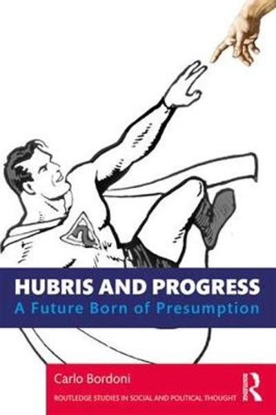 Hubris and Progress - Carlo Bordoni