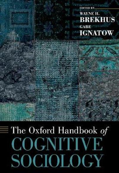 The Oxford Handbook of Cognitive Sociology - Wayne H. Brekhus