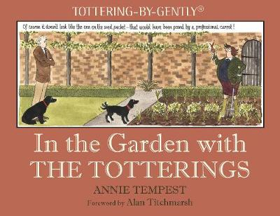 In the Garden with The Totterings - Annie Tempest