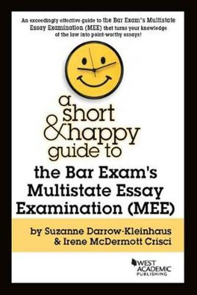 A Short & Happy Guide to the Bar Exam's Multistate Essay Examination (MEE) - Suzanne D. Darrow-Kleinhaus