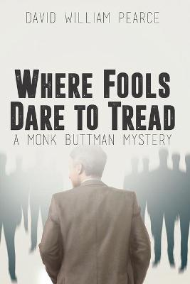 Where Fools Dare to Tread - David Pearce