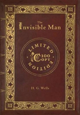 The Invisible Man (100 Copy Limited Edition) - H G Wells