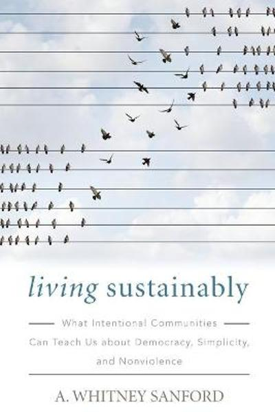 Living Sustainably - A. Whitney Sanford