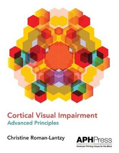 Cortical Visual Impairment - Christine Roman-Lantzy