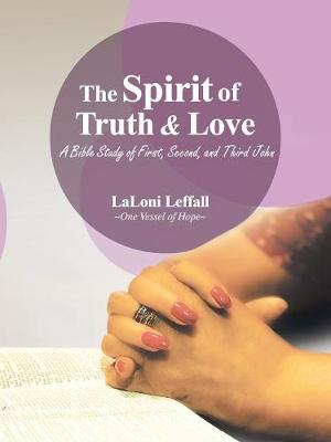 The Spirit of Truth & Love - Laloni Leffall
