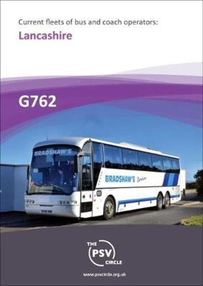 Current Fleets of Bus and Coach Operators: Lancashire - The PSV Circle Publications Team