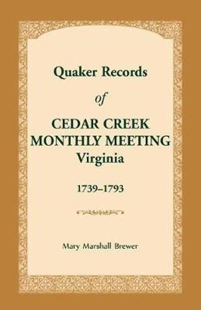 Quaker Records of Cedar Creek Monthly Meeting - Mary Marshall Brewer