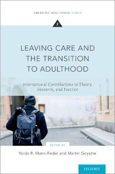 Leaving Care and the Transition to Adulthood - Varda R. Mann-Feder