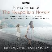 The Neapolitan Novels: My Brilliant Friend, The Story of a New Name, Those Who Leave and Those Who Stay & The Story of the Lost Child - Elena Ferrante Anastasia Hille Full Cast Monica Dolan