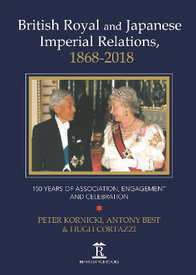 British Royal and Imperial Relations, 1868-2018 - Peter Kornicki