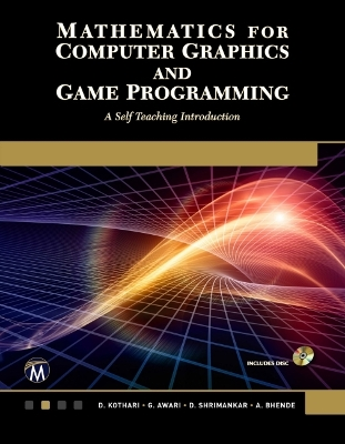 Mathematics for Computer Graphics and Game Programming - D P Kothari