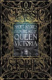 Short Stories from the Age of Queen Victoria - Dr. Peter Garratt Flame Tree Studio (Gothic Fantasy)
