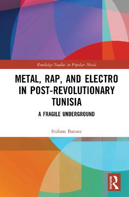 Metal, Rap, and Electro in Post-Revolutionary Tunisia - Stefano Barone