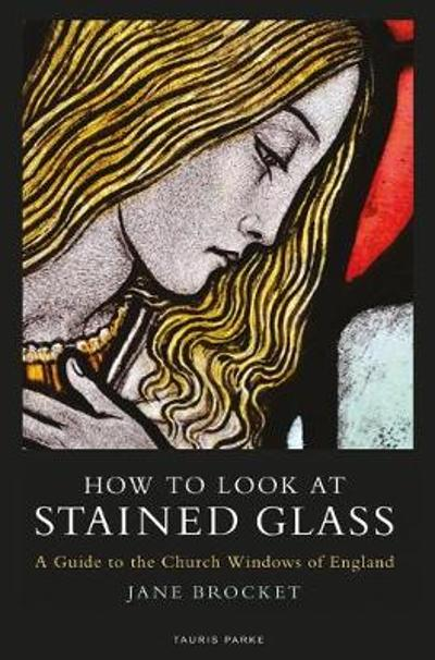 How to Look at Stained Glass - Jane Brocket