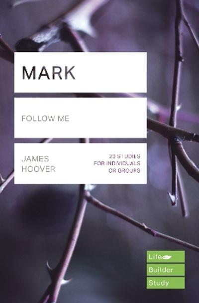 Mark (Lifebuilder Study Guides) - James Hoover