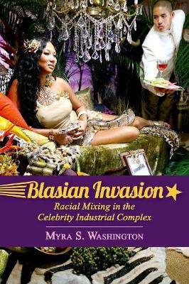 Blasian Invasion - Myra S. Washington