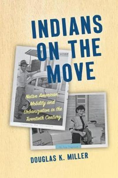 Indians on the Move - Douglas K. Miller