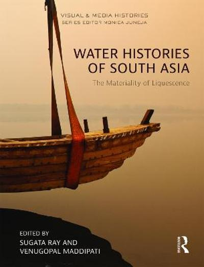 Water Histories of South Asia - Sugata Ray
