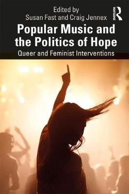 Popular Music and the Politics of Hope - Susan Fast