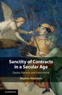 Sanctity of Contracts in a Secular Age - Stephen Waddams
