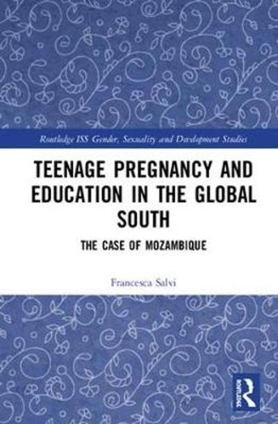 Teenage Pregnancy and Education in the Global South - Francesca Salvi