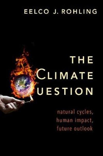The Climate Question - Eelco J. Rohling