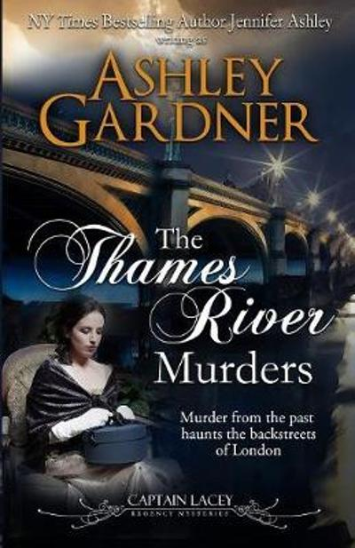The Thames River Murders - Ashley Gardner