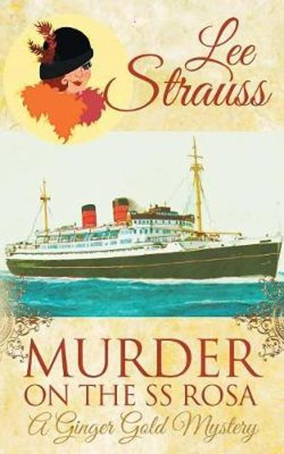 Murder on the SS Rosa - Lee Strauss