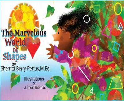 The Marvelous World of Shapes - Sherrita Berry-Pettus
