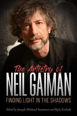 The Artistry of Neil Gaiman - Joseph Michael Sommers