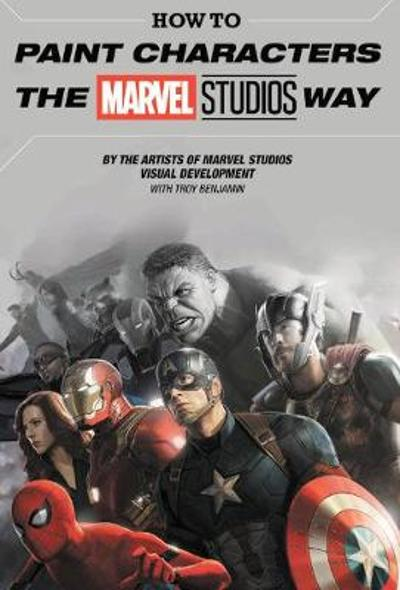 How To Paint Characters The Marvel Studios Way - Marvel Comics