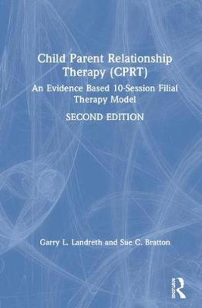 Child-Parent Relationship Therapy (CPRT) - Garry L. Landreth