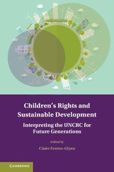 Children's Rights and Sustainable Development - Claire Fenton-Glynn