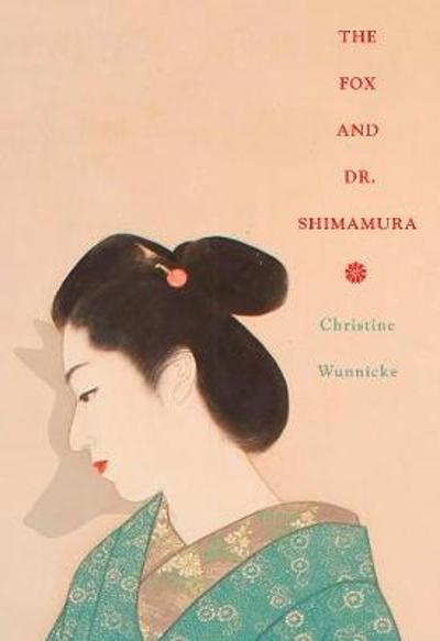 The Fox and Dr. Shimamura - Christine Wunnicke