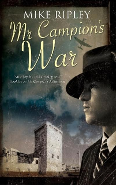 Mr Campion's War - Mike Ripley