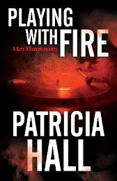 Playing with Fire - Patricia Hall