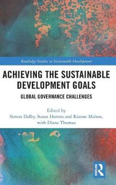 Achieving the Sustainable Development Goals - Simon Dalby
