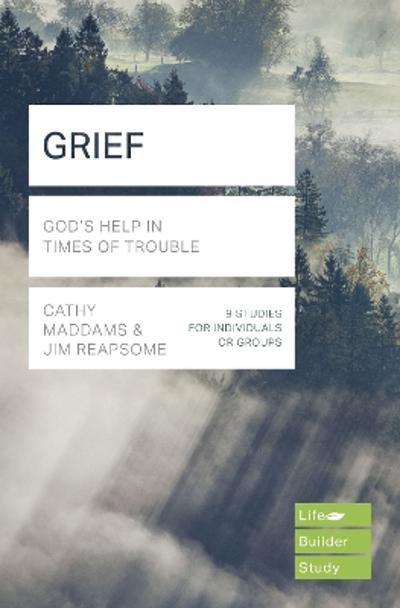 Grief (Lifebuilder Study Guides) - Cathy Maddams