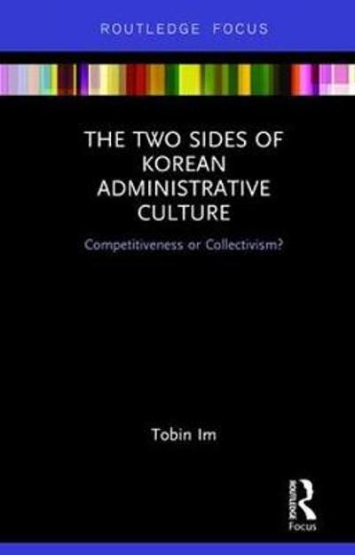 The Two Sides of Korean Administrative Culture - Tobin Im