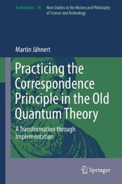 Practicing the Correspondence Principle in the Old Quantum Theory - Martin Jahnert