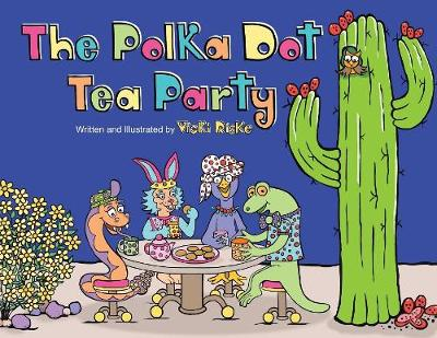 The Polka Dot Tea Party - Vicki Riske