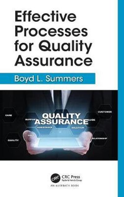 Effective Processes for Quality Assurance - Boyd L. Summers