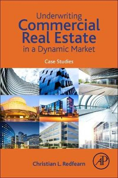 Underwriting Commercial Real Estate in a Dynamic Market -