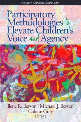 Participatory Methodologies to Elevate Children's Voice and Agency - Ilene R. Berson