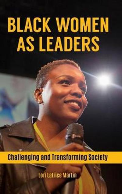 Black Women as Leaders - Lori Latrice Martin
