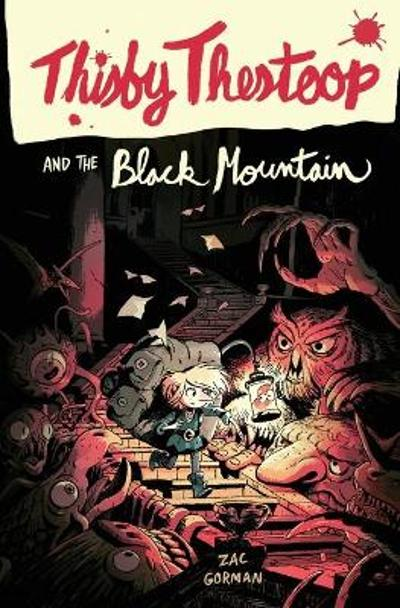 Thisby Thestoop and the Black Mountain - Zac Gorman