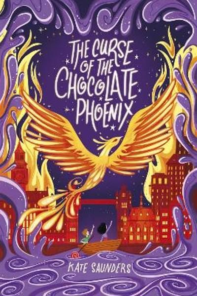The Curse of the Chocolate Phoenix NE - Kate Saunders